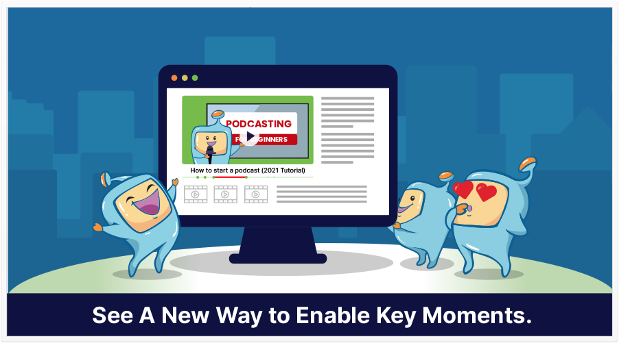 a New Way to Enable Key Moments -SEO News - SEOIntel